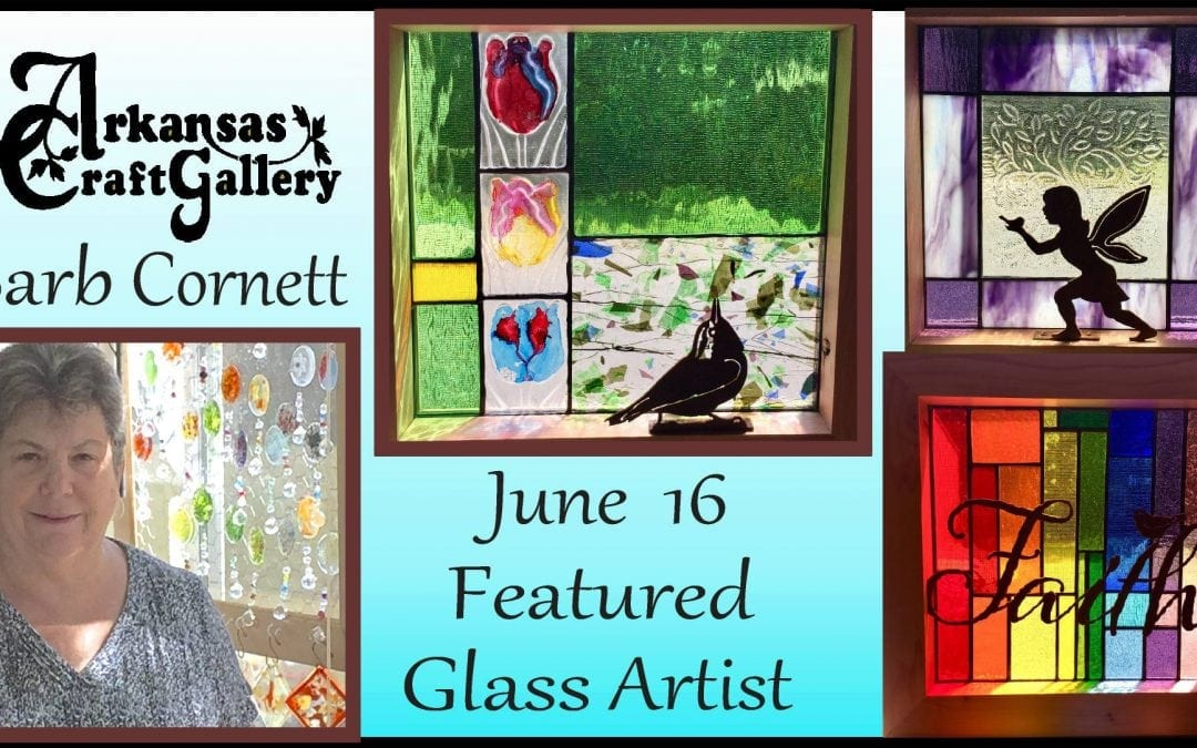 Barb Cornett Glass Artist Featured at Arkansas Craft Gallery June 16