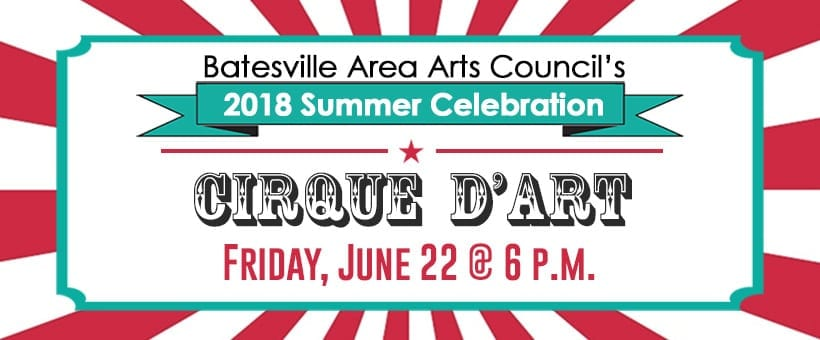 Batesville Area Arts Council hosts Annual Summer Celebration Fundraiser Friday, June 22!