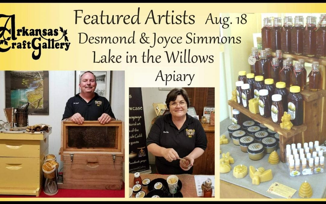 Arkansas Craft Gallery Aug. 18, Featured Artist's Joyce and Desmond Simmons, Lake in the Willows Apiary, members of the Arkansas Craft Guild