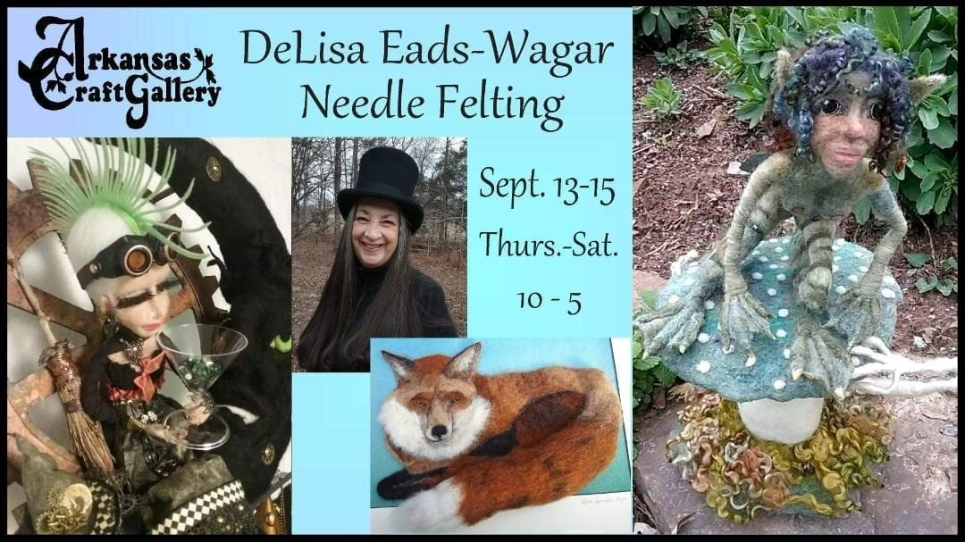 DeLisa Eads-Wager will be creating her unique felted sculpture in 3D at the Arkansas Craft Gallery Thurs.-Sat. Sept. 13-15